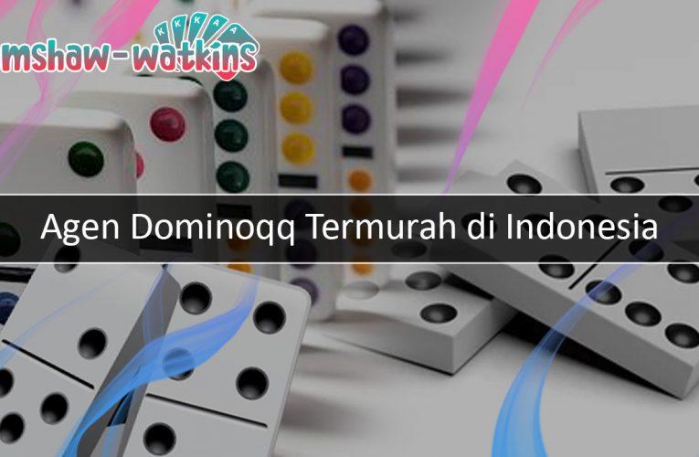 Agen Dominoqq Termurah di Indonesia