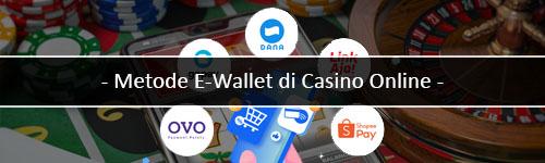 Metode-E-Wallet-di-Casino-Online